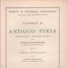 Libros de segunda mano: BRANDENSTEIN, WILHEM: ANTIGUO PERSA. GRAMÁTICA, INSCRIPCIONES.. Lote 128223066