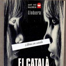 Libros de segunda mano: EL CATALÀ BÀSIC - JOSEP LLOBERA I RAMON - PREMI FUNDACIÓ HUGUET 1967. Lote 72711687