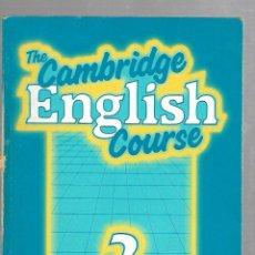Libros de segunda mano: THE CAMBRIDGE ENGLISH COURSE. 2 PRACTICE BOOK. 1985. RUSTICA. 144 PAGINAS. Lote 74149023