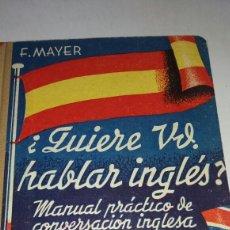 Libros de segunda mano: ANTIGUO LIBRO ¿QUIERE USTED HABLAR INGLES? 1939. Lote 77527658