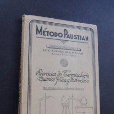 Libros de segunda mano: METODO PAUSTIAN / LECTURAS ALEMANAS / EJERCICIOS DE TERMINOLOGIA QUIMICA FÍSICA Y MATEMATICA. Lote 77726433
