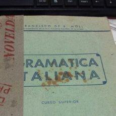 Libros de segunda mano: GRAMÀTICA ITALIANA- CURSO SUPERIOR- MANUALES MOLL- 1939. Lote 78065311