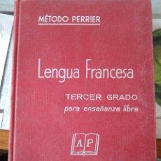 Libros de segunda mano: LENGUA FRANCESA -TERCER GRADO PARA ENSEÑANZA LIBRE- MÉTODO PERRIER. 1969. Lote 82022424