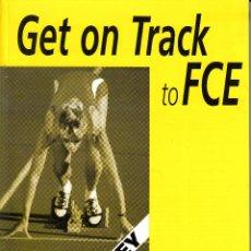 Libros de segunda mano: GET ON TRACK TO FCE. LANGUAGE PRACTICE, WORKBOOK. LONGMAN, 2002. MARY STEPHENS.. Lote 82286500