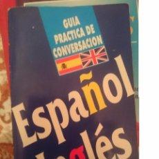 Libros de segunda mano: GUIA DE CONVERSACION ESPAÑOL INGLES -ED. ARGUVAL -MUY USADA -REFM3E2. Lote 83771632