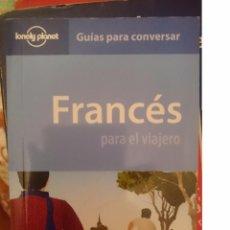 Libros de segunda mano: FRANCES PARA EL VIAJERO - GUIAS PARA CONVERSAR -ED. LONELY PLANET -REFM3E2. Lote 83771652
