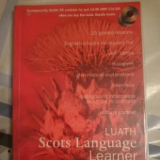 Libros de segunda mano: THE LUATH SCOTS LANGUAGE LEARNER - AN INTRODUCTION TO CONTEMPORARY SPOKEN SCOTS -REFMENOEN. Lote 84468988