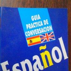 Libros de segunda mano: GUÍA PRÁCTICA DE CONVERSACIÓN ESPAÑOL INGLÉS. ARGUVAL. Lote 84816240