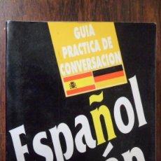 Libros de segunda mano: GUÍA PRÁCTICA DE CONVERSACIÓN ESPAÑOL ALEMÁN. ARGUVAL. Lote 84817308