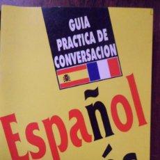 Libros de segunda mano: GUÍA PRÁCTICA DE CONVERSACIÓN ESPAÑOL FRANCÉS. ARGUVAL. Lote 84818072