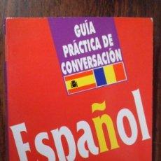 Libros de segunda mano: GUÍA PRÁCTICA DE CONVERSACIÓN ESPAÑOL RUMANO. ARGUVAL. Lote 84818224