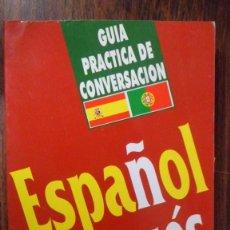 Libros de segunda mano: GUÍA PRÁCTICA DE CONVERSACIÓN ESPAÑOL PORTUGUÉS. ARGUVAL. Lote 94855626