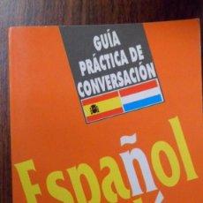 Libros de segunda mano: GUÍA PRÁCTICA DE CONVERSACIÓN ESPAÑOL HOLANDÉS. ARGUVAL. Lote 84819144