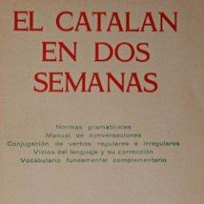 Libros de segunda mano: EL CATALÁN EN DOS SEMANAS. Lote 86537296