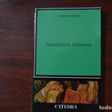 Libros de segunda mano: GRAMÁTICA ALEMANA - GERMÁN RUIPÉREZ - CÁTEDRA. Lote 86902548