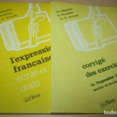Libros de segunda mano: LOTE DOS LIBROS - L'EXPRESSION FRANCAISE ÉCRITE ET ORALE - CORRIGÉ DES EXERCICES - FLEM. Lote 89072844