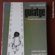 Libros de segunda mano: LOTE ARTUR MARTORELL GUIATGE + VILA LUSSILLA LITERATURA CATALANA + CURS CATALÀ PER TOTHOM. Lote 90761055