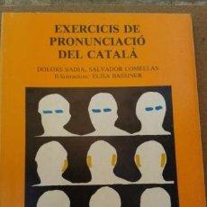Libros de segunda mano: EXERCICIS DE PRONUNCIACIÓ DEL CATALÀ (DESCATALOGAT), MOLT ÚTIL. Lote 95045963