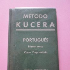 Libros de segunda mano: LIBRO-MÉTODO KUCERA-PORTUGUÉS-PRIMER CURSO-CURSO PREPARATORIO-LINGUA PORTUGUESA-1955-133 PGS+2 PUBLI. Lote 95910719