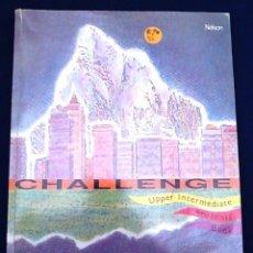 Libros de segunda mano: CHALLENGE UPPER INTERMEDIATE STUDENTS BOOK. THOMAS NELSON AND SONS. LIBRO PARA APRENDER INGLÉS.. Lote 96626799