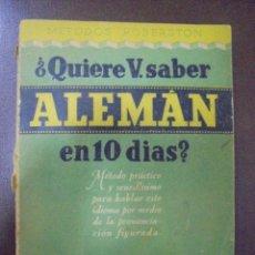 Libros de segunda mano: ¿QUIERE USTED SABER ALEMAN EN 10 DIAS? METODOS ROBERSTON. 1946. EDITORIAL SOPENA. Lote 97096771