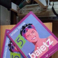 Libros de segunda mano: BAIETZ 5 TRES LIBROS NUEVOS. Lote 97558763