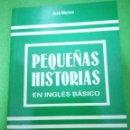 Libros de segunda mano: PEQUEÑAS HISTORIAS EN INGLÉS BÁSICO -- JOSÉ MERINO. Lote 98266971