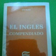 Libros de segunda mano: EL INGLES COMPENDIADO, JOSE MERINO, EDI.CEEI 1987. Lote 98272139