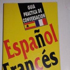 Libros de segunda mano: GUIA PRACTICA DE CONVERSACIÓN ESPAÑOL FRANCES. EDIT ARGUVAL. Lote 98869451