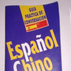 Libros de segunda mano: GUIA PRACTICA DE CONVERSACIÓN ESPAÑOL CHINO. EDIT ARGUVAL. Lote 98869699