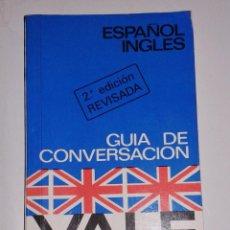 Libros de segunda mano: GUIA DE CONVERSACION. ESPAÑOL INGLES. YALE.. Lote 98869915