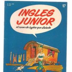 Libros de segunda mano: INGLÉS JUNIOR, EL CURSO DE INGLÉS QUE DIVIERTE. FASCÍCULO Nº 17. SALVAT. (B/59). Lote 99525415