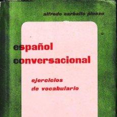 Libros de segunda mano: ESPAÑOL CONVERSACIONAL. EJERCICIOS DE VOCABULARIO (A. CARBALLO 1970) SIN USAR. Lote 100149319