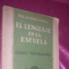 Libros de segunda mano: EL LENGUAJE EN LA ESCUELA, GRADO PREPARATORIO, ED. RAE, 1941. Lote 101044507