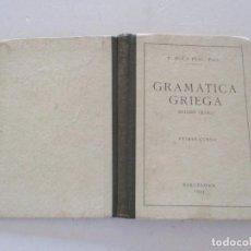 Libros de segunda mano: R. ROCA PUIG, PBRO. GRAMÁTICA GRIEGA. MÉTODO CÍCLICO. PRIMER CURSO. RMT83757. . Lote 101049503