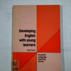 Libros de segunda mano: DEVELOPING ENGLISH WITH YOUNG LEARNERS. OPAL DUNN. ROGER H. FLAVELL. TDK15. Lote 177957994