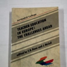 Libros de segunda mano: TEACHER EDUCATION IN EUROPE: THE CHALLENGES AHEAD. JORDANHILL COLLEGE. T.R. BONE. J. MCCALL. TDK319. Lote 101124235