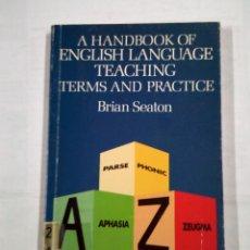 Libros de segunda mano: A HANDBOOK OF ENGLISH LANGUAGE TEACHING TERMS AND PRACTICE. BRIAN SEATON. TDK31. Lote 101125123