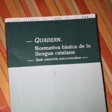 Libros de segunda mano: NORMATIVA BÀSICA DE LA LLENGUA CATALANA. AMB EXERCICIS AUTOCORRECTIUS. JOSEP A. CASTELLANOS I VILA . Lote 103190399