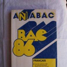 Libros de segunda mano: ANABAC BAC-1986 FRANÇAIS. Lote 105248631