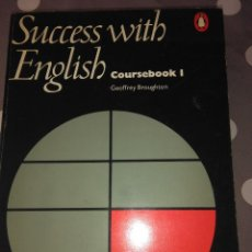 Libros de segunda mano: SUCCESS WITH ENGLISH, COURSEBOOK 1 .GEOFFREY BROUGHTON. Lote 107329775