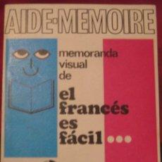 Libros de segunda mano: AIDE-MEMOIRE. MEMORANDA VISUAL DE EL FRANCÉS ES FÁCIL 3 (AFHA 1973). Lote 108717399