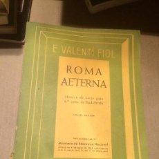 Libros de segunda mano: ANTIGUO LIBRO ROMA AETERNA. MÉTODO DE LATÍN PARA 6º CURSO DE BACHILLERATO. E. VALENTÍ FIOL. Lote 110099411