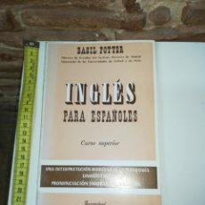 Libros de segunda mano: INGLES PARA ESPAÑOLES CURSO SUPERIOR. VASIL POTTER. Lote 110524182