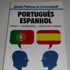Libros de segunda mano: GUIA PRACTICA DE CONVERSACIÓN PORTUGUES ESPAÑOL - EDITORIAL ESTAMPA - PRIMERA EDICIÓN AÑO 2000. Lote 112239347