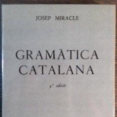 Libros de segunda mano: GRAMÀTICA CATALANA JOSEP MIRACLE NUEVO ED. CASALL I VALL 1983. Lote 112432107