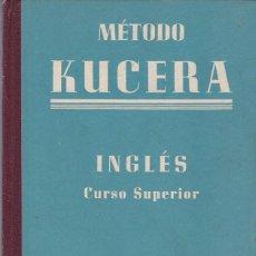 Libri di seconda mano: MÉTODO KUCERA - INGLÉS / CURSO SUPERIOR - BARCELONA 1945. Lote 112993475