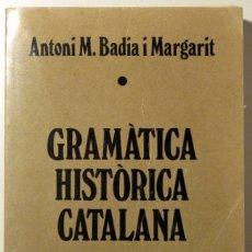 Libros de segunda mano: BADIA I MARGARIT, ANTONI M. - GRAMÀTICA HISTÒRICA CATALANA - VALÈNCIA 1981. Lote 113148107