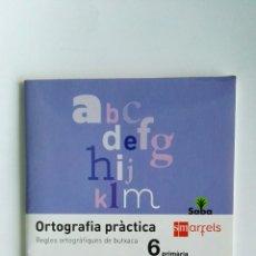 Libros de segunda mano: ORTOGRAFIA PRÀCTICA REGLES ORTOGRÀFIQUES DE BUTXACA 6 PRIMÀRIA. Lote 113198462
