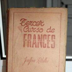 Libros de segunda mano: TERCER CURSO DE FRANCES, JOSEFINA RIBELLES. 1950. Lote 113671031